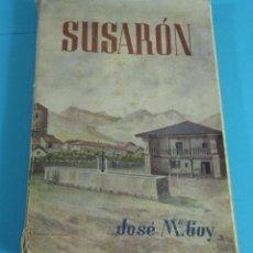 Libros de segunda mano: SUSARÓN. NOVELA DE PAISAJES Y COSTUMBRES DE LA MONTAÑA LEONESA. JOSÉ Mª GOY ( L02 ). Lote 46255932