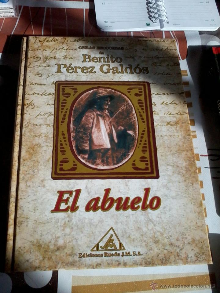 EL ABUELO. BENITO PÉREZ GALDÓS. EDICIONES RUEDA. EST17B4 (Libros de Segunda Mano (posteriores a 1936) - Literatura - Narrativa - Otros)