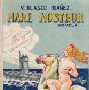 Libros de segunda mano: VICENTE BLASCO IBÁÑEZ / MARE NOSTRUM . ED. PROMETEO VALENCIA 1919 1ª EDICIÓN 103.000 EJEMPLARES. Lote 46272781