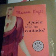 Libros de segunda mano: ¿QUIÉN TE LO HA CONTADO?. MARIAN KEYES. ED DEBOLSILLO.. Lote 46247629
