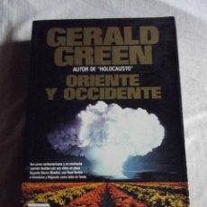 Libros de segunda mano: ORIENTE Y OCCIDENTE POR GERALD GREEN. Lote 46453028