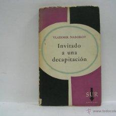 Libros de segunda mano: VALDIMIR NABOKOV. INVITADO A UNA DECAPITACIÓN. PRIMERA EDICIÓN EN ESPAÑOL. Lote 46480641