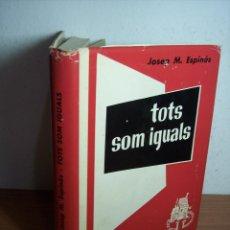 Livros em segunda mão: TOTS SOM IGUALS (JOSEP M. ESPINAS) EL CLUB DELS NOVEL·LISTES -1956 - EN CATALÁN. Lote 46533264