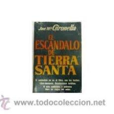 Libros de segunda mano: EL ESCANDALO DE TIERRA SANTA, JOSE MARIA GIRONELLA, PLAZA Y JANES. Lote 46555887