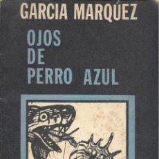 Libros de segunda mano: GABRIEL GARCÍA MÁRQUEZ. OJOS DE PERRO AZUL. 9 CUENTOS DESCONOCIDOS. 1ª ED. ROSARIO, 1972.. Lote 46588934