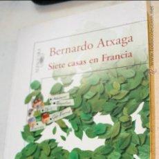 Libros de segunda mano: SIETE CASAS EN FRANCIA BERNARDO ATXAGA EDITA ALFAGUARA 2009 255 PAGINAS. Lote 46599871