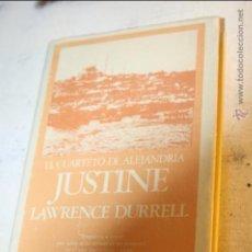 Libros de segunda mano: EL CUARTETO DE ALEJANDRIA, JUSTINE, LAWRENCE DURREL EDITA EDHASA 9ª REIMPRESION DICIEMBRE 1984. Lote 46601586