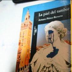 Libros de segunda mano: LA PIEL DEL TAMBOR, ARTURO PEREZ REVERTE, EDITA ALFAGUARA 3ª EDICION ENERO 1996 592 PAGINAS. Lote 46601682