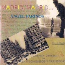 Libros de segunda mano: ÁNGEL FARINÓS : MADRID, MADRID...(HUERGA & FIERRO EDS, 1ª EDICIÓN, 2011) DEDICADO. Lote 46709303