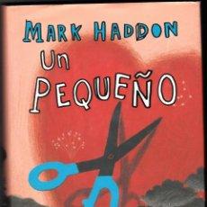 Libros de segunda mano: UN PEQUEÑO INCONVENIENTE - MARK HADDON. Lote 46817855