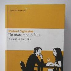 Libros de segunda mano: YGLESIAS, RAFAEL: UN MATRIMONIO FELIZ (LIBROS DEL ASTEROIDE) (CB). Lote 46920298