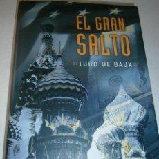 Libros de segunda mano: EL GRAN SALTO LUDO DE BAUX EDICIONES B 1 EDICION 2007. Lote 46990672