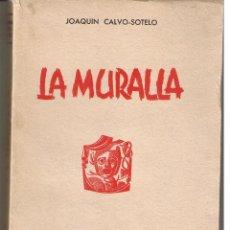 Libros de segunda mano - LA MURALLA. JOAQUIN CALVO-SOTELO. SCDA. GRAL.DE AUTORES 1955. (RF.ST/C16) - 46997302