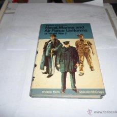 Libros de segunda mano: BLANDFORD COLOUR SERIE, NAVAL, MARINE AND AIR FORCE UNIFORMS OF WORLD WAR2. ANDREW MOLLO, MALCOLM. Lote 47067499