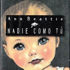 Libros de segunda mano: NADIE COMO TÚ - ANN BEATTIE. Lote 47247375