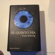 Libros de segunda mano: EL QUINTO DÍA (AUTOR: FRANK SCHÄTZING). Lote 172649787