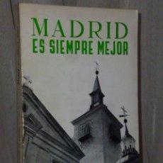 Libros de segunda mano: MADRID ES SIEMPRE MEJOR. Lote 47269594