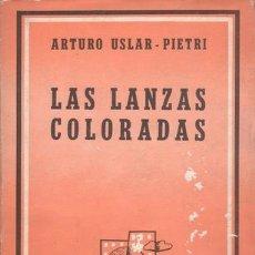 Libros de segunda mano: USLAR-PIETRI, ARTURO: LAS LANZAS COLORADAS.. Lote 47331867