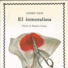 Libros de segunda mano: ANDRE GIDE. EL INMORALISTA. CATEDRA. Lote 154478698