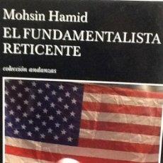 Libros de segunda mano: EL FUNDAMENTALISTA RETICENTE. MOHSIN HAMID . TUSQUETS. Lote 47611957