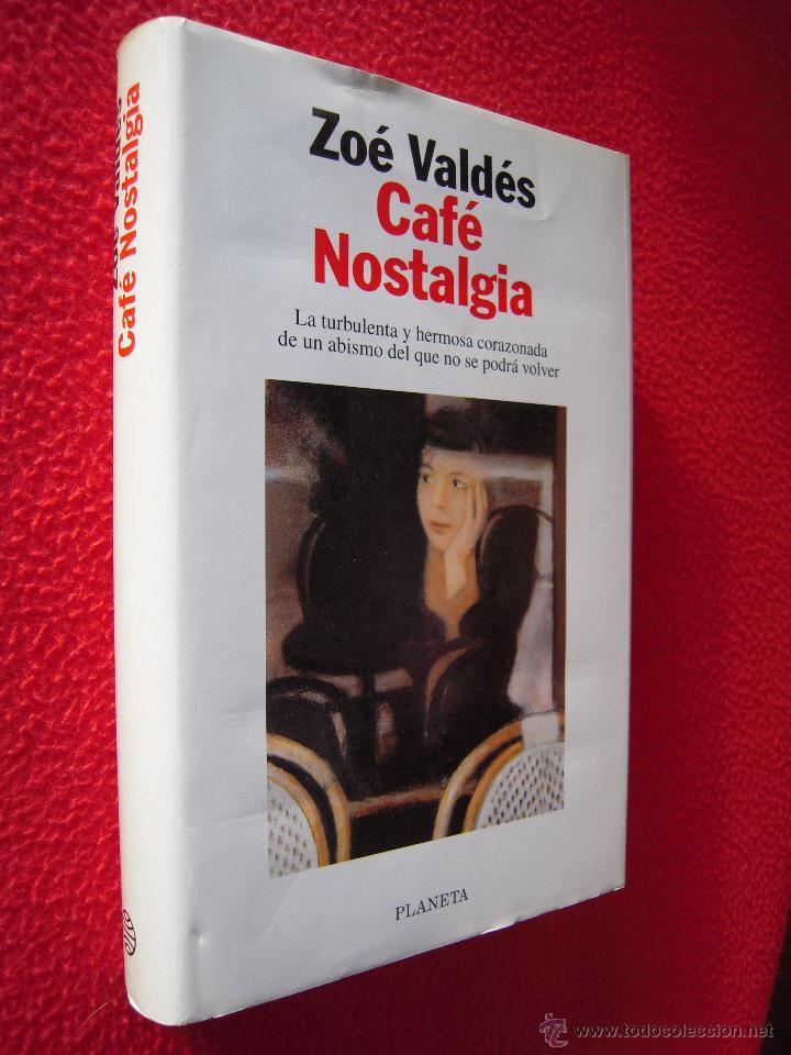 CAFE NOSTALGIA - ZOE VALDES (Libros de Segunda Mano (posteriores a 1936) - Literatura - Narrativa - Otros)