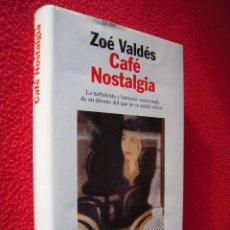 Libros de segunda mano: CAFE NOSTALGIA - ZOE VALDES. Lote 47619754