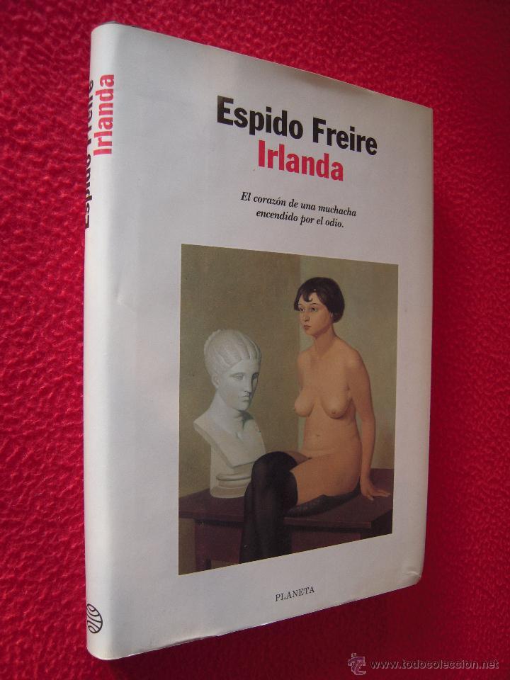 IRLANDA - ESPIDO FREIRE (Libros de Segunda Mano (posteriores a 1936) - Literatura - Narrativa - Otros)
