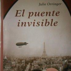 Libros de segunda mano: EL PUENTE INVISIBLE JULIE ORRINGER LUMEN 1 EDICION 2010. Lote 47747270