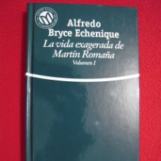 Libros de segunda mano: LA VIDA EXAGERADA DE MARTIN ROMAÑA, VOLUMEN I - ALFREDO BRYCE ECHENIQUE. Lote 47870142