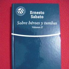 Libros de segunda mano: SOBRE HEROES Y TUMBAS, VOLUMEN II - ERNESTO SABATO. Lote 47870217