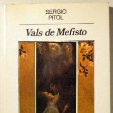 Libros de segunda mano: PITOL, SERGIO - VALS DE MEFISTO - ANAGRAMA 1984 - 1ª EDICIÓN EN ESPAÑA. Lote 140667012