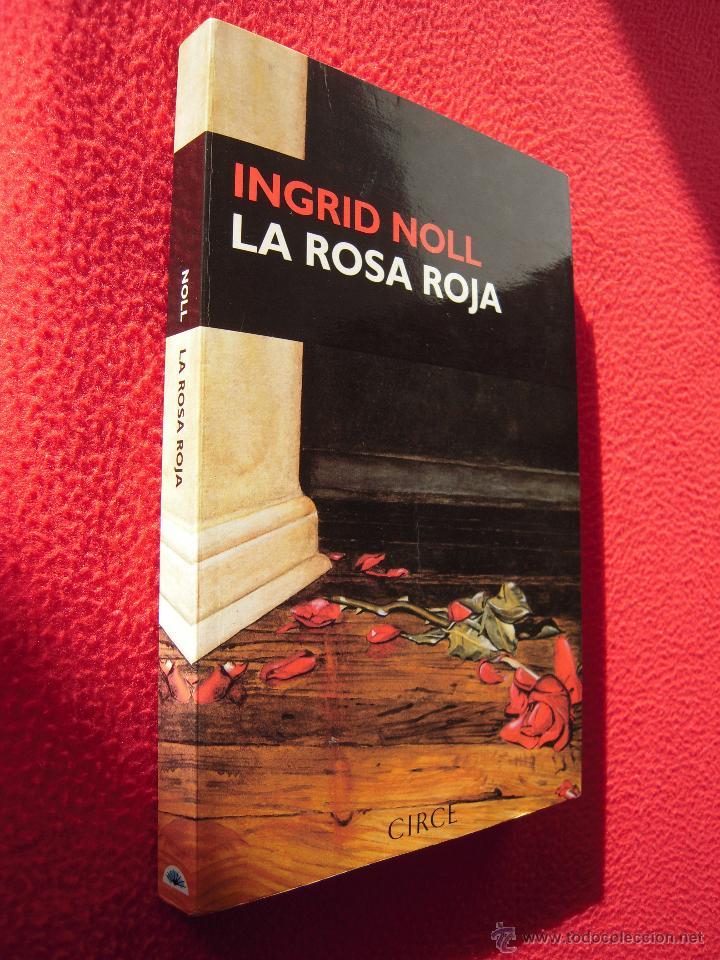 LA ROSA ROJA - INGRID NOLL (Libros de Segunda Mano (posteriores a 1936) - Literatura - Narrativa - Otros)