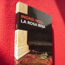 Libros de segunda mano: LA ROSA ROJA - INGRID NOLL. Lote 47877643