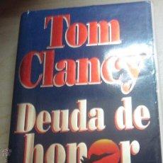 Libros de segunda mano: DEUDA DE HONOR TOM CLANCY EDIT PLANETA AÑO 1995. Lote 47912411