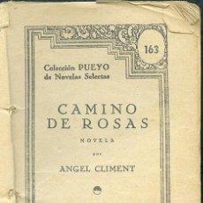Libros de segunda mano - Ángel Climent: Camino de rosas. Editorial Pueyo. Colección Pueyo de Novelas Selectas, nº 163 - 48098717