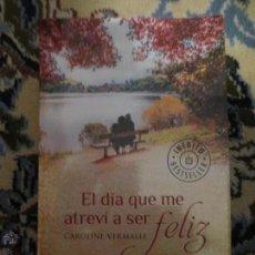 Libros de segunda mano: EL DIA QUE ME ATREVI A SER FELIZ. CAROLINE VERMALLE.. Lote 58331612