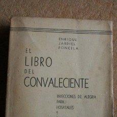 Libros de segunda mano: EL LIBRO DEL CONVALECIENTE. INYECCIONES DE ALEGRÍA PARA HOSPITALES Y SANATORIOS. JARDIEL PONCELA, E.. Lote 48154479