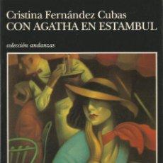 Libros de segunda mano: CRISTINA FERNANDEZ CUBAS. CON AGATHA EN ESTAMBUL. TUSQUETS ANDANZAS PRIMERA EDICION. Lote 113207410