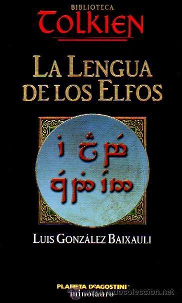 LA LENGUA DE LOS ELFOS. LUÍS GONZÁLEZ BAIXAULI. BIBLIOTECA TOLKIEN. PLANETA DEAGOSTINI. ED.MINOTAURO (Libros de Segunda Mano (posteriores a 1936) - Literatura - Narrativa - Otros)