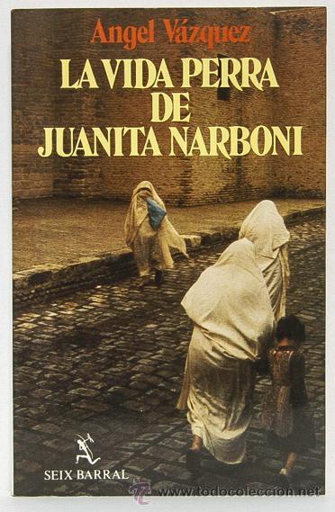Resultado de imagen de la vida perra de juanita narboni libro