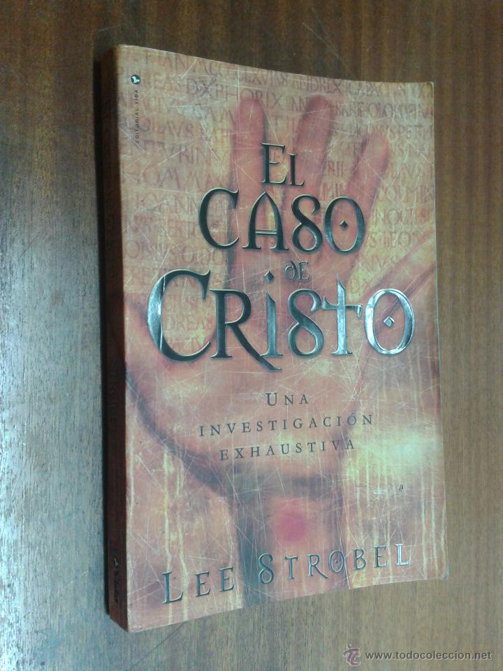 EL CASO DE CRISTO / LEE STROBEL / EDITORIAL VIDA 2000 (Libros de Segunda Mano (posteriores a 1936) - Literatura - Narrativa - Otros)