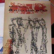 Libros de segunda mano: A OUTRA BANDA DO IBERR - XOHANA TORRES - EDI GALAXIA 1ª 1965 96PP 21CM INTONSO, ILUSTRA XOHAN LEDO +. Lote 48302652