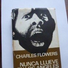 Libros de segunda mano: LIBRO Nº 232 - NUNCA LLUEVE EN LOS ANGELES - CHARLES FLOWERS. Lote 48327436