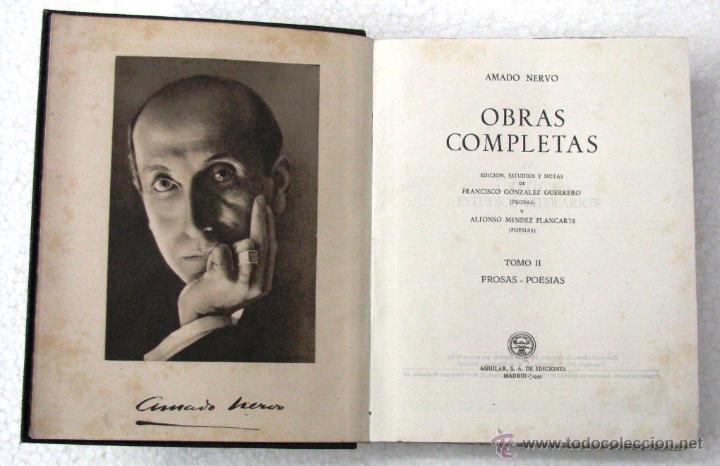 Libros de segunda mano: AMADO NERVO OBRAS COMPLETAS EN 2 TOMOS OBRAS ETERNAS 1ra EDICION ED AGUILAR MADRID AÑOS 1951 1952 - Foto 11 - 237002095