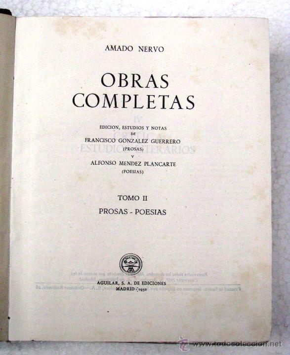 Libros de segunda mano: AMADO NERVO OBRAS COMPLETAS EN 2 TOMOS OBRAS ETERNAS 1ra EDICION ED AGUILAR MADRID AÑOS 1951 1952 - Foto 12 - 237002095