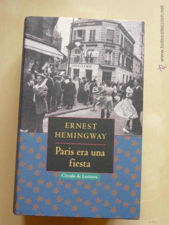PARIS ERA UNA FIESTA. ERNEST HEMINGWAY.CIRCULO DE LECTORES (Libros de Segunda Mano (posteriores a 1936) - Literatura - Narrativa - Otros)