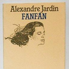 Libros de segunda mano: JARDIN, ALEXANDRE: FANFÁN (PLANETA) (CB). Lote 48367872