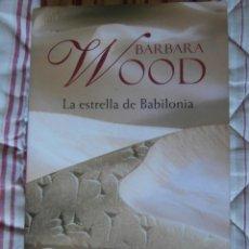 Libros de segunda mano: LA ESTRELLA DE BABILONIA - BARBARA WOOD. Lote 48393712