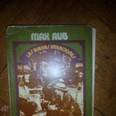 Libros de segunda mano: MAX AUB LAS BUENAS INTENCIONES ALIANZA. Lote 51508511