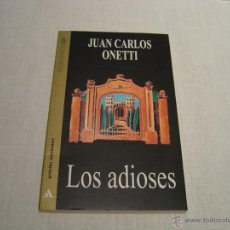 Libros de segunda mano: LOS ADIOSES - JUAN CARLOS ONETTI - GRIJALBO MONDADORI. Lote 48457177